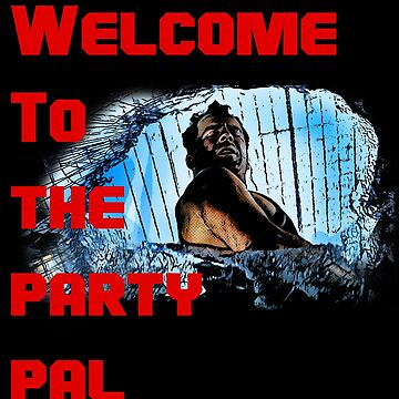 Welcome to the party pal by JTK667