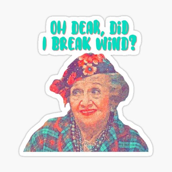 Aunt Bethany- Oh Dear, did I break wind? - Christmas Vacation Sticker