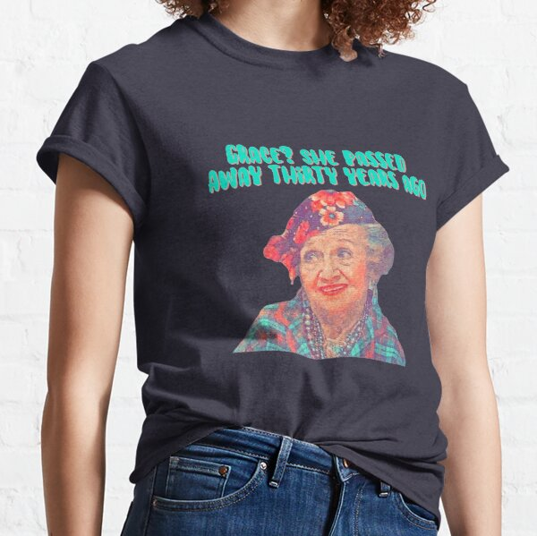 Aunt Bethany - Grace? She passed away thirty years ago - Christmas Vacation Classic T-Shirt