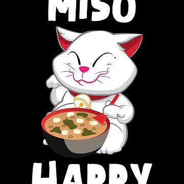 'Miso Happy' Funny Japanese Cat Miso  by leyogi