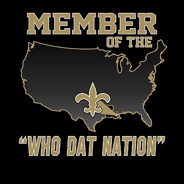Member of the WHO DAT NATION by nolamaddog