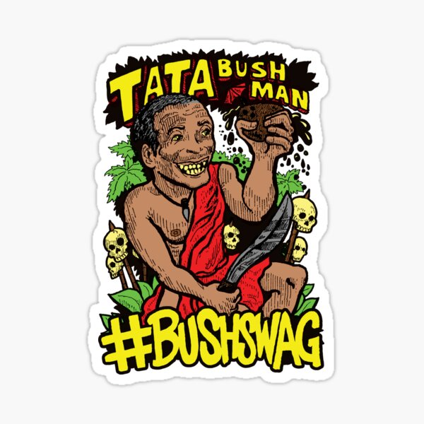 Tata Bushman #Bushswag Sticker