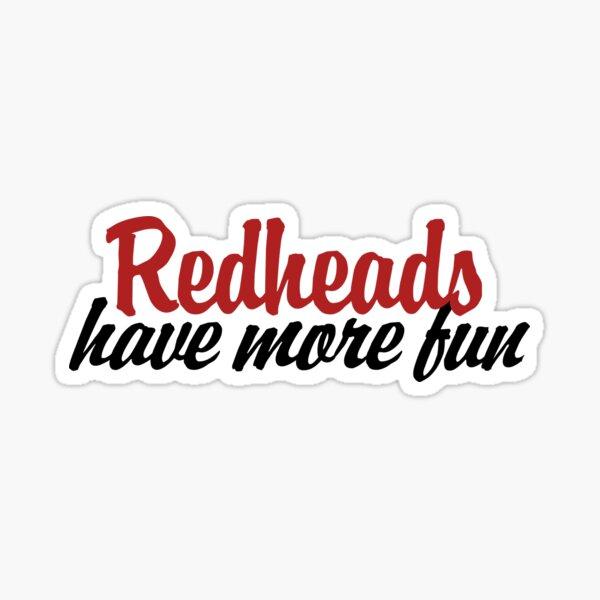 redheads have more fun Sticker
