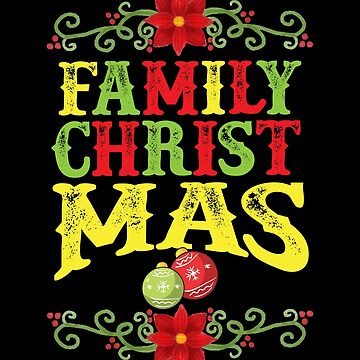 Family Christmas Family Celebration Cool  by allsortsmarket