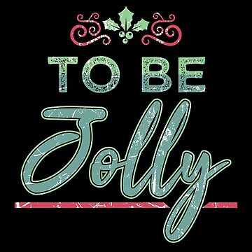 To Be Jolly Adorable Christmas Gift Happiness  by allsortsmarket