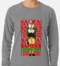 the Elf Christmas Santa's coming  Lightweight Sweatshirt