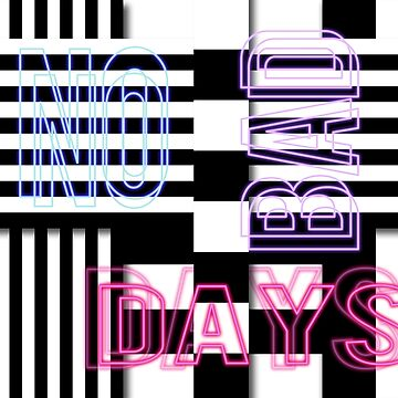 NO BAD DAYS by mensijazavcevic