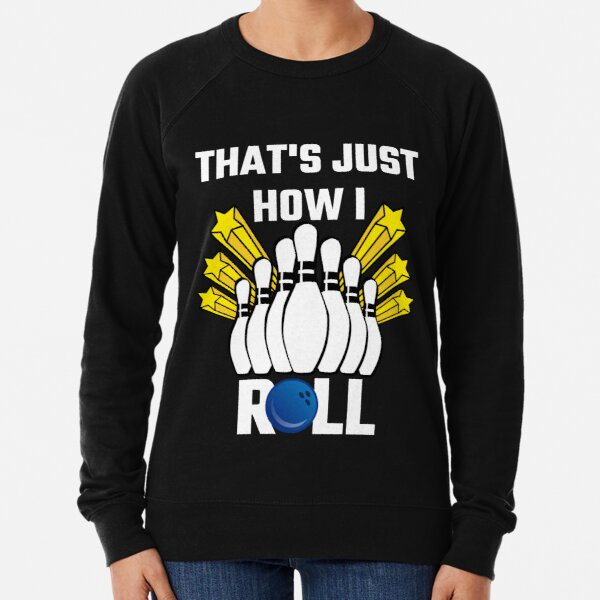 That's Just How I Roll Bowling Vintage Lightweight Sweatshirt