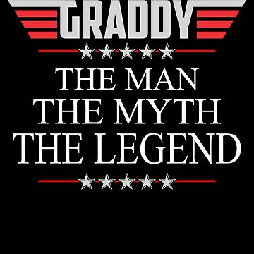 Graddy The Man The Myth The Legend Father's day xmas gift by BBPDesigns