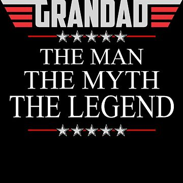 Grandad The Man The Myth The Legend Father's day xmas gift by BBPDesigns