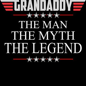 Grandaddy The Man The Myth The Legend Father's day xmas gift by BBPDesigns