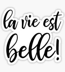 La Vie Est Belle Sticker
