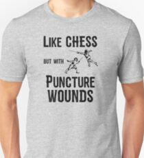 Fencing Funny Design - Like Chess But With Puncture Wounds Unisex T-Shirt