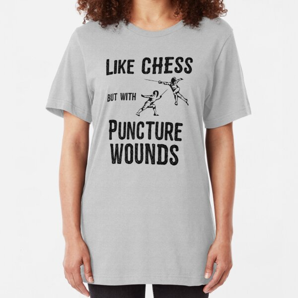 Fencing Funny - Like Chess But With Puncture Wounds Slim Fit T-Shirt