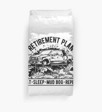 Mud Truck Retirement Plan Duvet Cover