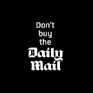 Don't buy the Daily Mail by unloveablesteve