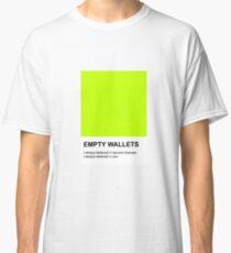 Empty Wallets Classic T-Shirt