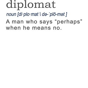 Diplomat Funny Gift Definition on white by LGamble12345