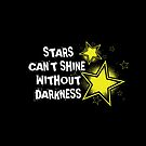 Stars Can't Shine Without Darkness... by EddieBalevo