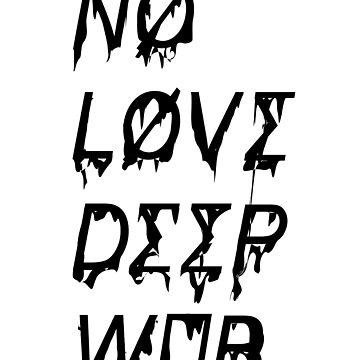 NO LOVE DEEP WEB by drgz