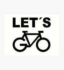 Let´s Go Ride a Bike Art Print