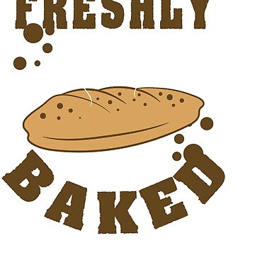 Fan of bread? Want to wear them even if you can't eat them? Grab this mouth watering tee design now! by Customdesign200