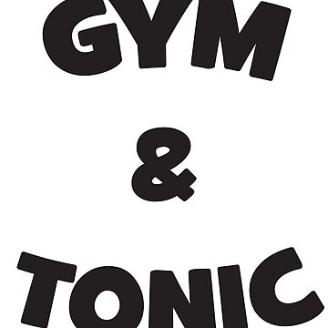 Gym And Tonic by mchanfitness