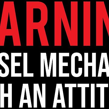 Warning Diesel Mechanic Attitude Funny T-shirt by zcecmza