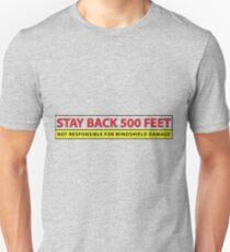 Stay Back! Unisex T-Shirt