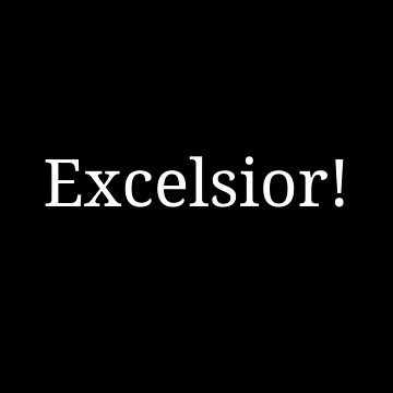 Excelsior! by kailukask