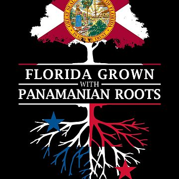 Florida Grown with Panamanian Roots Design by ockshirts