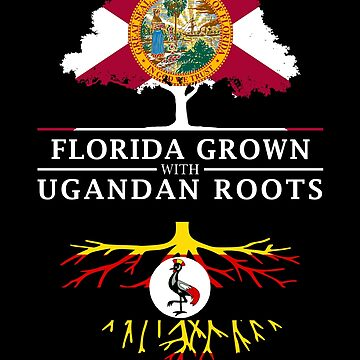 Florida Grown with Ugandan Roots Design by ockshirts