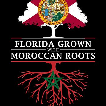 Florida Grown with Moroccan Roots Design by ockshirts