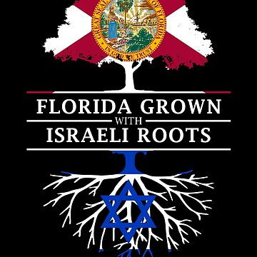 Florida Grown with Israeli Roots Design by ockshirts