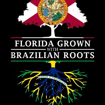 Florida Grown with Brazilian Roots Design by ockshirts