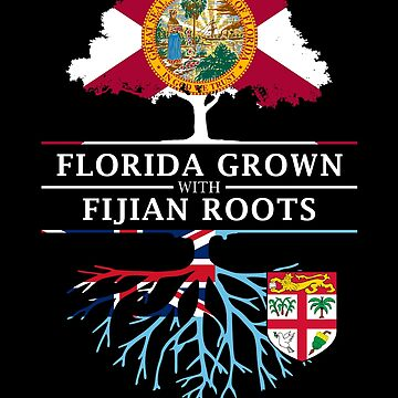 Florida Grown with Fijian Roots Design by ockshirts