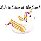 « Life is better at the beach » par emelinepons