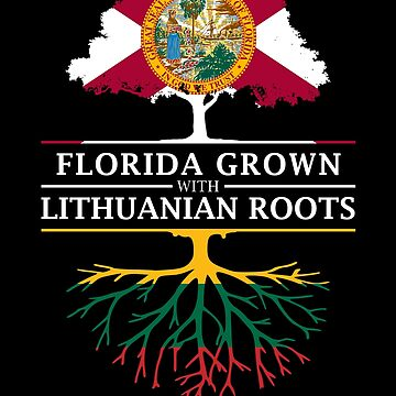 Florida Grown with Lithuanian Roots Design by ockshirts