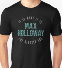 Max Holloway It Is What It Is The Blessed Era Merch Unisex T-Shirt