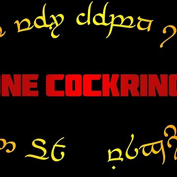 one cockring ... i'm gonna melt you down (in tengwar annatar) by Corpsecutter