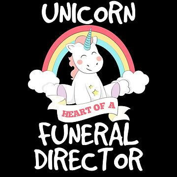 Soul of a unicorn, heart of a funeral director by IchliebeT-Shirt