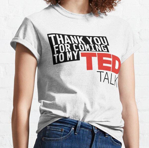 Ted Talk Classic T-Shirt