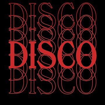 Disco Disco Disco by XrissyTheFirst