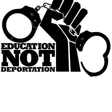 Anti Trump Shirt - Education Not Deportation - DACA - Dreamers - Immigration Shirt by Galvanized