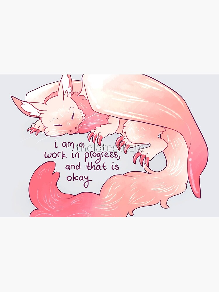 """I am a work in progress, and that is okay"" Snuggly Gargoyle Dragon by thelatestkate"