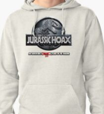 Jurassic Hoax -Dinosaurs Never Existed Pullover Hoodie