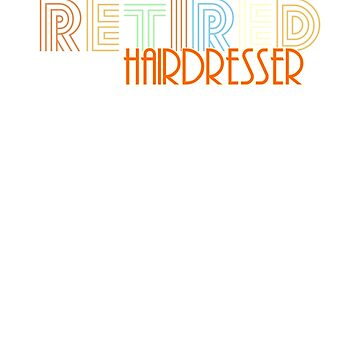 Retired Hairdresser Vintage Retro Style Shirt by peaktee