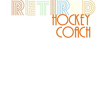 Retired Hockey Coach Vintage Retro Style Shirt by peaktee