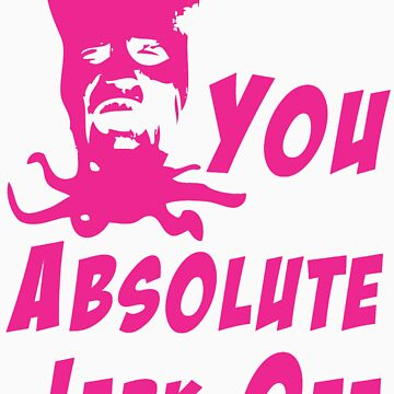 You Absolute Jerk-Off by DementedFerret