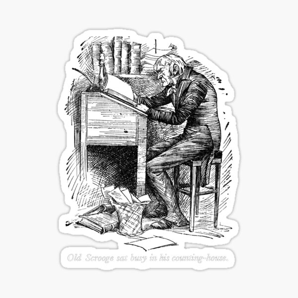 Old Scrooge sat busy in his counting-house Sticker